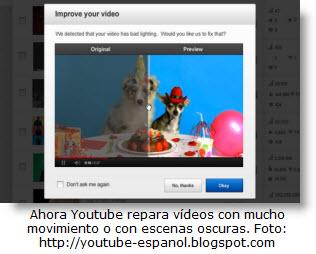 Novedades tecnológicas en Youtube para videos oscuros y movidos