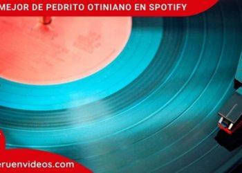 Lo mejor de Pedrito Otiniano en Spotify