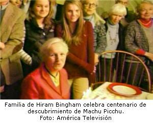 familia de Hiram Bingham celebra centenario de descubrimiento de Machu Picchu