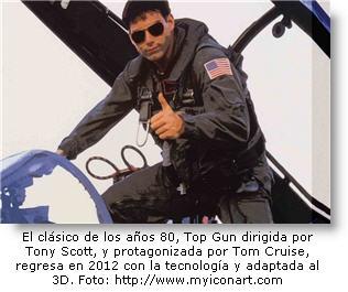 La taquillera Top Gun regresa en el 2012 y con la tecnología 3D