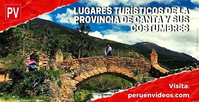 Lugares turísticos en la provincia de Canta, costumbres y gastronomía