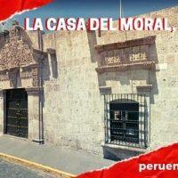 La Casa del Moral, la Casona Museo más Antigua de Arequipa