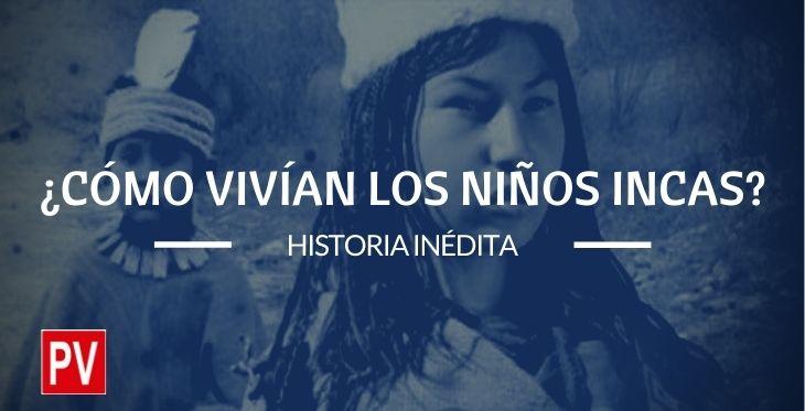 Cómo vivían los niños incas