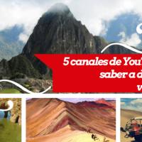 5 canales de youtubers en idioma español sobre viajes