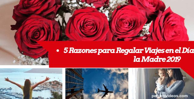 Regalar viajes para el Día de la Madre 2019