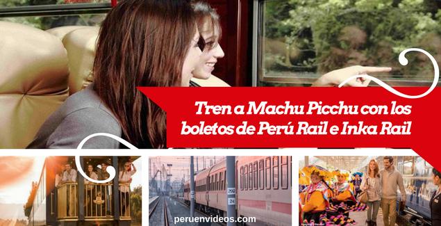 Viaje en tren a Machu Picchu con los boletos de Perú Rail e Inka Rail