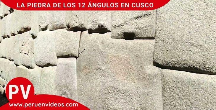 La Piedra de los 12 Ángulos en Cusco