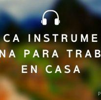 Música instrumental andina para trabajar en casa: Spotify
