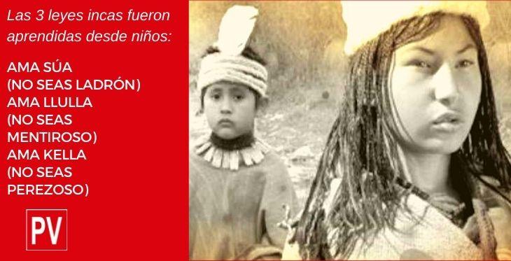 Las tres leyes incas en el post sobre cómo vivían los niños incas.