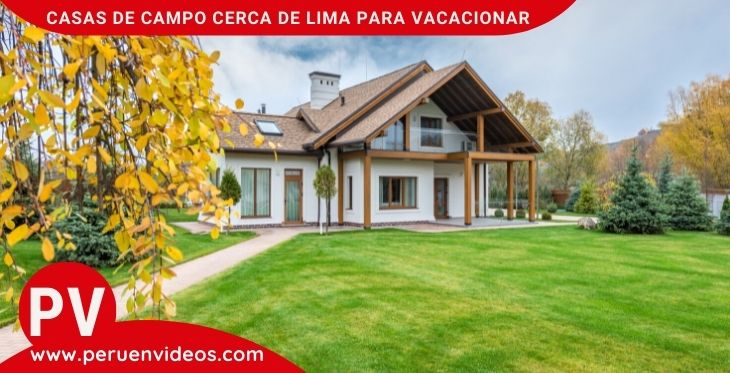 Casas de campo cerca a Lima en alquiler para el fin de semana familiar