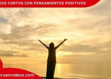 Vídeos con pensamientos positivos para la vida